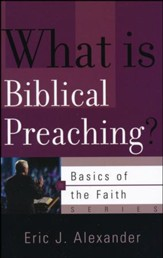 What Is Biblical Preaching? (Basics of the Faith)