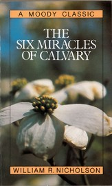 The Six Miracles of Calvary / New edition - eBook