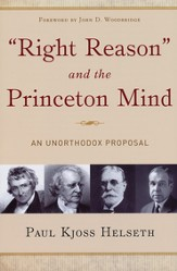 Right Reason and the Princeton Mind: An Unorthodox  Proposal