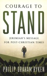 Courage to Stand: Jeremiah's Message for Post-Christian Times - Slightly Imperfect
