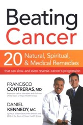 Beating Cancer: 20 Natural, Spiritual & Medical   Remedies That Can Slow-Even Reverse-Cancers Progression