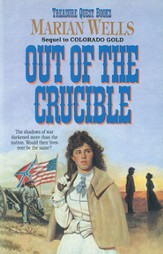 Out of the Crucible (Treasure Quest Book #2) - eBook