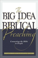 Big Idea of Biblical Preaching, The: Connecting the Bible to People - eBook