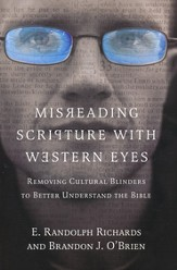 Misreading Scripture with Western Eyes: Removing Cultural Blinders to Better Understand the Bible - eBook