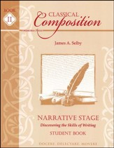 Classical Composition Book II, Student Book, Narrative Stage: Discovering the Skills of Writing