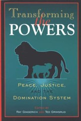 Transforming the Powers: Peace, Justice and the Domination System