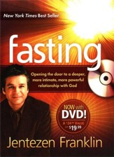 Fasting: Opening the Door to a Deeper, More Intimate,   More Powerful Relationship with God, Includes DVD