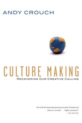 Culture Making: Recovering Our Creative Calling - eBook