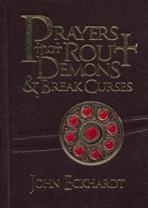 Prayers That Rout Demons & Break Curses, 2 Volumes in 1