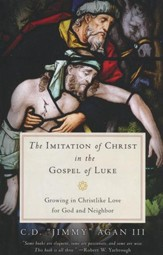 The Imitation of Christ in the Gospel of Luke: Growing in Christlike Love for God and Neighbor