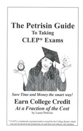 The Petrisin Guide to Taking CLEP Exams  - Slightly Imperfect