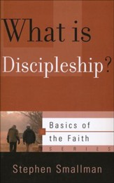 What Is Discipleship? (Basics of the Faith)