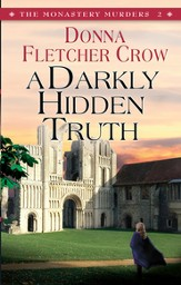 A Darkly Hidden Truth: Book two in the Monastery Murders series - eBook