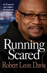 Running Scared: For 22 years he was a fugitive - the corrupt cop busted by God - eBook