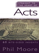Straight to the Heart of Acts: 60 bite-sized insights - eBook