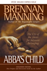 Abba's Child: The Cry of the Heart for Intimate Belonging, Expanded Edition