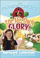 For His Own Glory- Barnyard DVD