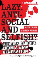 Lazy, anti-social and selfish?: Stories of hope from a new generation - eBook