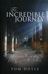 The Incredible Journey: A Concise Road Map from Genesis to  Revelation