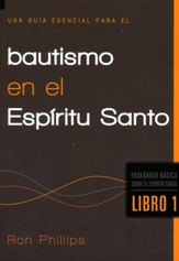 Una Guía Esencial Para el Bautismo en el Espíritu Santo, An Essential Guide to Baptism in the Holy Spirit