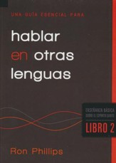 Una Guía Esencial Para Hablar en Otras Lenguas, An Essential Guide to Speaking in Tongues
