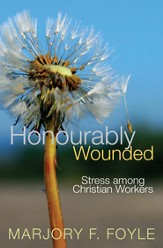 Honourably wounded: Stress among Christian Workers - eBook