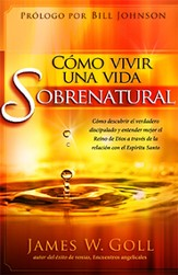 Como vivir una vida sobrenatural, How to Live a Supernatural Life