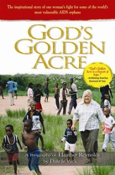 God's Golden Acre: The inspirational story of one woman's fight for some of the world's most vulnerable AIDS orphans - eBook