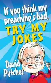 If you think my preaching's bad, try my jokes! - eBook