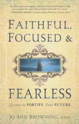 Faithful, Focused and Fearless: Lessons to Fortify Your Future