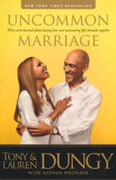 Uncommon Marriage: Learning about Lasting Love and Overcoming Life's Obstacles Together