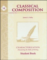 Classical Composition VII: Characterization Student Book