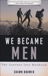 We Became Men: The Journey Into Manhood