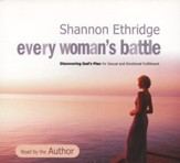 Every Woman's Battle: Discovering God's Plan for Sexual and Emotional Fulfillment, Audio CD