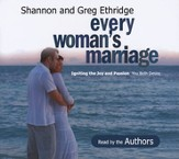 Every Woman's Marriage: Ignite The Joy and Passion You Both Desire, Audio CD