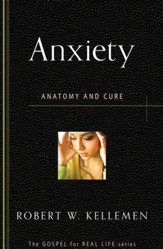 Anxiety: Anatomy and Cure