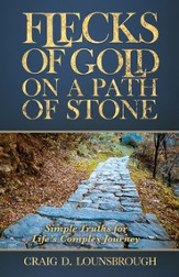 Flecks of Gold on a Path of Stone: Simple Truths for Life's Complex Journey - eBook