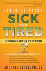 Tired of Being Sick and Tired: The Overlooked Keys to a Healthy Thyroid