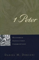 1 Peter: Reformed Expository Commentary [REC]