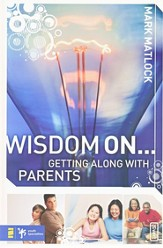 Wisdom On ... Getting Along with Parents - eBook