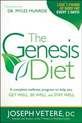 The Genesis Diet: Timeless Biblical Principles That Help You Get Well, Be Well And Stay Well