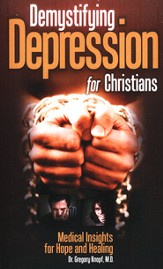 Demystifying Depression for Christians: Medical  Insights for Hope and Healing