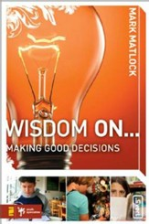 Wisdom On ... Making Good Decisions - eBook