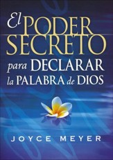 El Poder Secreto para Ddeclarar la Palabra de Dios  (The Secret Power of Speaking God's Word)