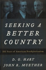 Seeking a Better Country: 300 Years of American Presbyterianism