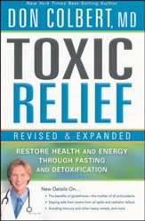 Toxic Relief: Restore Health and Energy Through Fasting and Detoxification, Revised and Expanded Edition