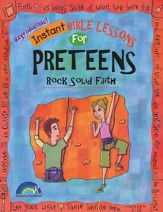 Instant Bible Lessons for Preteens: Rock Solid Faith