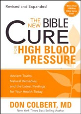 The New Bible Cure for High Blood Pressure: Ancient  Ancient Truths, Natural Remedies and the Latest Findings for Your  Health Today
