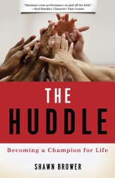 The Huddle: Becoming a Champion for Life