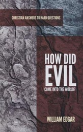 How Did Evil Come into the World?